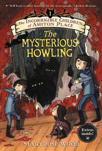 The Incorrigible Children of Ashton Place: Book I: The Mysterious Howling - Maryrose Wood - cover