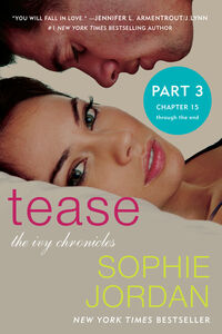 Ebook in inglese Tease (Part Three: Chapters 15 - The End) Jordan, Sophie