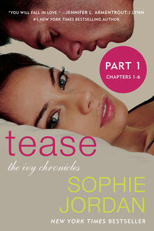 Tease (Part One: Chapters 1 - 6)