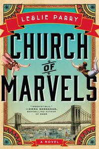 Foto Cover di Church of Marvels, Ebook inglese di Leslie Parry, edito da HarperCollins