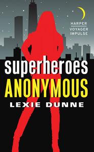 Foto Cover di Superheroes Anonymous, Ebook inglese di Lexie Dunne, edito da HarperCollins