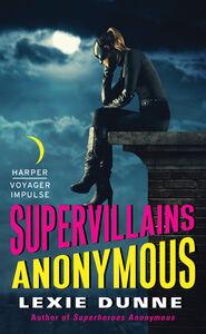Foto Cover di Supervillains Anonymous, Ebook inglese di Lexie Dunne, edito da HarperCollins