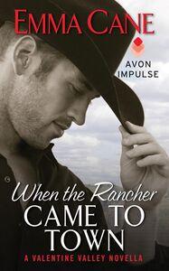 Foto Cover di When the Rancher Came to Town, Ebook inglese di Emma Cane, edito da HarperCollins