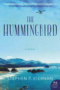 The Hummingbird: A Novel - Stephen P. Kiernan - cover