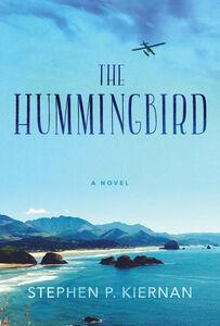 Foto Cover di The Hummingbird, Ebook inglese di Stephen P. Kiernan, edito da HarperCollins