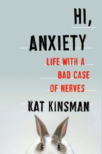 Foto Cover di Hi, Anxiety, Ebook inglese di Kat Kinsman, edito da HarperCollins