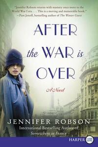 After the War is Over [Large Print] - Jennifer Robson - cover