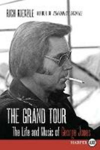The Grand Tour: The Life and Music of George Jones [Large Print] - Rich Kienzle - cover