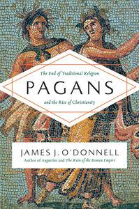 Foto Cover di Pagans, Ebook inglese di James J. O'Donnell, edito da HarperCollins