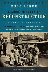 Short History of Reconstruction [Updated Edition] - Eric Foner - cover