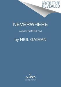 Neverwhere: Author's Preferred Text - Neil Gaiman - cover