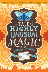 Foto Cover di A Tale of Highly Unusual Magic, Ebook inglese di Lisa Papademetriou, edito da HarperCollins