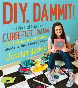 Foto Cover di DIY, Dammit!, Ebook inglese di Joselyn Hughes, edito da HarperCollins
