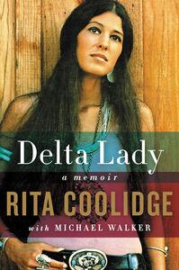 Foto Cover di Delta Lady, Ebook inglese di Rita Coolidge,Michael Walker, edito da HarperCollins