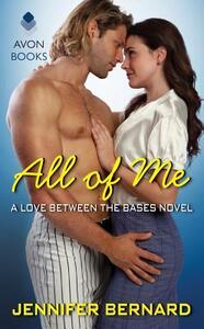 All of Me: A Love Between the Bases Novel - Jennifer Bernard - cover
