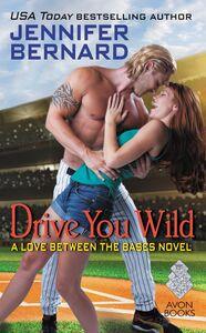 Foto Cover di Drive You Wild, Ebook inglese di Jennifer Bernard, edito da HarperCollins