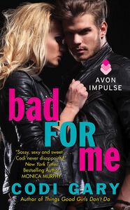 Foto Cover di Bad for Me, Ebook inglese di Codi Gary, edito da HarperCollins