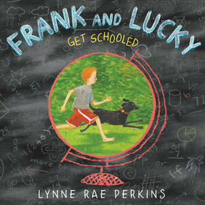 Frank and Lucky Get Schooled - Lynne Rae Perkins - cover