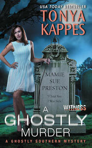 A Ghostly Murder: A Ghostly Southern Mystery - Tonya Kappes - cover