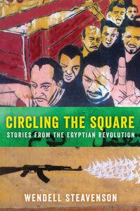 Foto Cover di Circling the Square, Ebook inglese di Wendell Steavenson, edito da HarperCollins