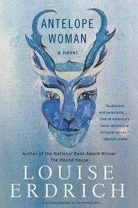 Antelope Woman - Louise Erdrich - cover