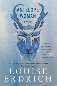 Ebook in inglese Antelope Woman Erdrich, Louise