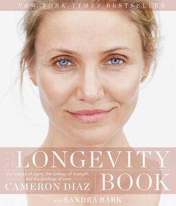 Foto Cover di THe Longevity Book, Ebook inglese di Sandra Bark,Cameron Diaz, edito da HarperCollins