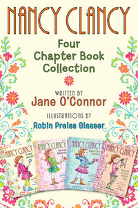 Ebook in inglese Nancy Clancy: Four Chapter Book Collection O'Connor, Jane