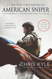 American Sniper: The Autobiography of the Most Lethal Sniper in U.S. Military History - Chris Kyle,Scott McEwen,Jim DeFelice - cover