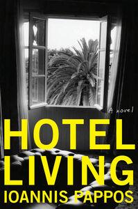 Foto Cover di Hotel Living, Ebook inglese di Ioannis Pappos, edito da HarperCollins