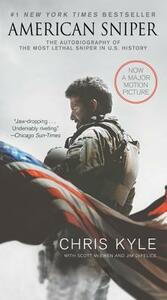 American Sniper [movie Tie-In Edition]: The Autobiography of the Most Lethal Sniper in U.S. Military History - Chris Kyle,Scott McEwen,Jim DeFelice - cover