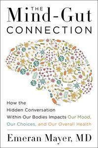 Foto Cover di The Mind-Gut Connection, Ebook inglese di Emeran Mayer, edito da HarperCollins