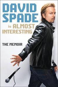 Almost Interesting: The Memoir - David Spade - cover