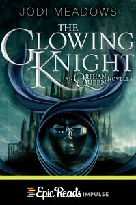 Foto Cover di The Glowing Knight, Ebook inglese di Jodi Meadows, edito da HarperCollins