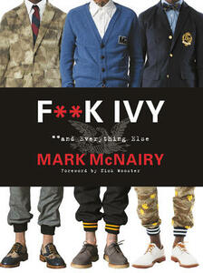 F--k Ivy and Everything Else - Mark McNairy - cover