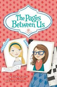 The Pages Between Us - Lindsey Leavitt,Robin Mellom - cover