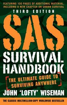 SAS Survival Handbook, Third Edition: The Ultimate Guide to Surviving Anywhere - John 'Lofty' Wiseman - cover