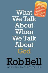 What We Talk about When We Talk about God - Rob Bell - cover