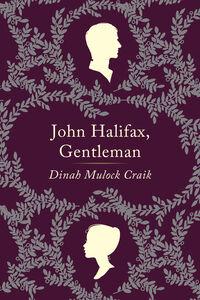 Ebook in inglese John Halifax, Gentleman Craik, Dinah Maria Mulock , Van Booy, Simon