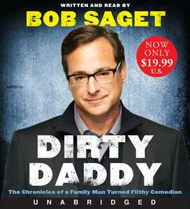 Dirty Daddy Unabridged CD: The Chronicles of a Family Man Turned Filthy Comedian - Bob Saget - cover