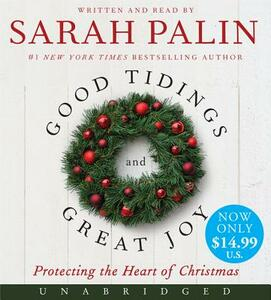 Good Tidings and Great Joy Unabridged Low Price CD 4/262: Protecting theHeart of Christmas - Sarah Palin - cover