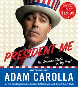 President Me Abridged Low Price CD: The America That's in My Head - Adam Carolla - cover