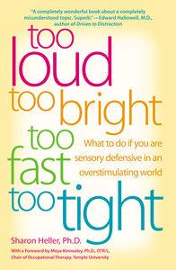 Foto Cover di Too Loud, Too Bright, Too Fast, Too Tight, Ebook inglese di Sharon Heller, edito da HarperCollins