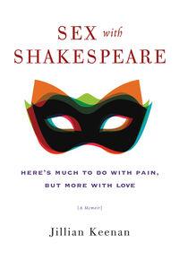 Foto Cover di Sex with Shakespeare, Ebook inglese di Jillian Keenan, edito da HarperCollins
