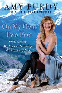 Foto Cover di On My Own Two Feet, Ebook inglese di Michelle Burford,Amy Purdy, edito da HarperCollins