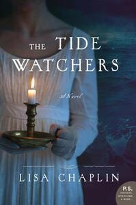 The Tide Watchers: A Novel - Lisa Chaplin - cover