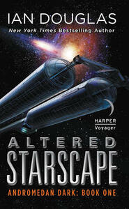 Altered Starscape: Andromedan Dark: Book One - Ian Douglas - cover