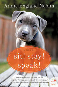 Sit! Stay! Speak!: A Novel - Annie England Noblin - cover
