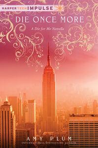 Foto Cover di Die Once More, Ebook inglese di Amy Plum, edito da HarperCollins