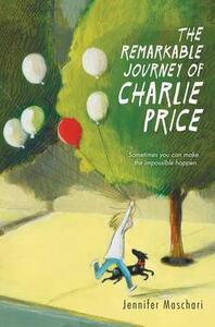 The Remarkable Journey of Charlie Price - Jennifer Maschari - cover